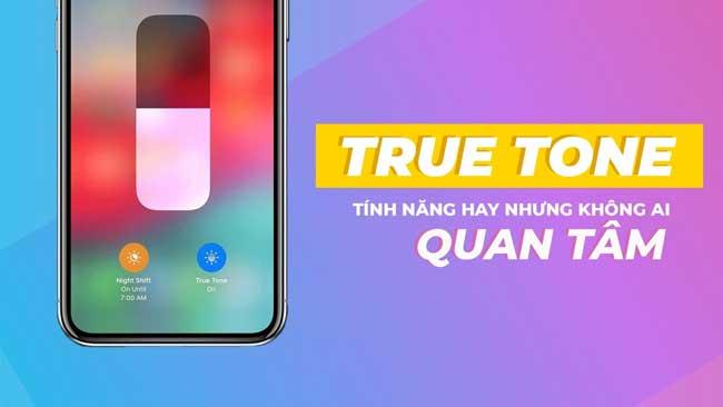 True Tone là gì? Cách bật màn hình chế độ True Tone đơn giản nhất